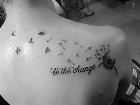 tattoo quotes for weight loss my dandelion tattoo be the change tattoo time