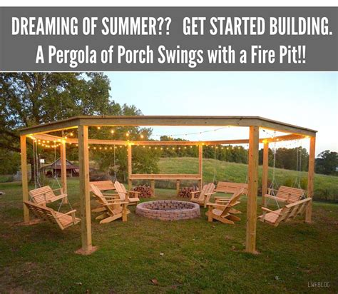 how to build a pergola and fire pit with swings diy