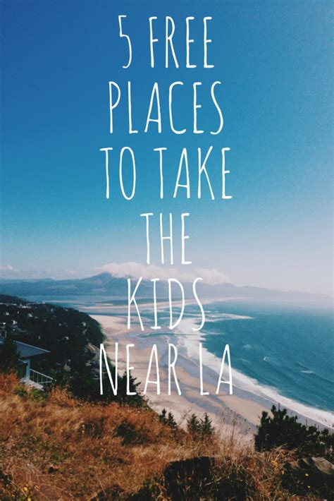 places to take your 5 free or almost free places to take your near los angeles milk and hugs
