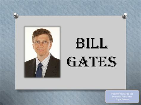 bill gates biography slideshare biografia do bill gates