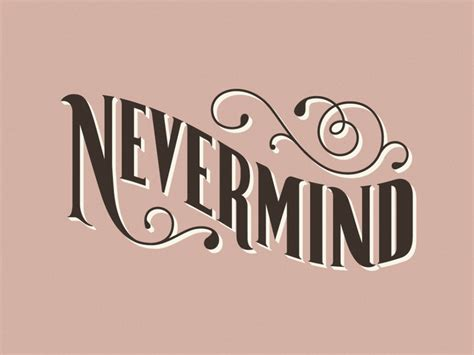 Never Mind nevermind606 images never mind hd wallpaper and