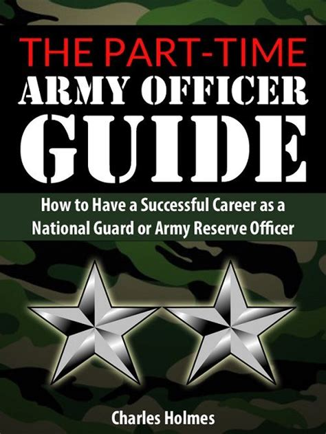 Part Time Officer by The Part Time Army Officer Guide Army National Guard