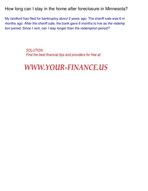 after foreclosure how long can i buy a house how long can i stay in the home after foreclosure in minnesota