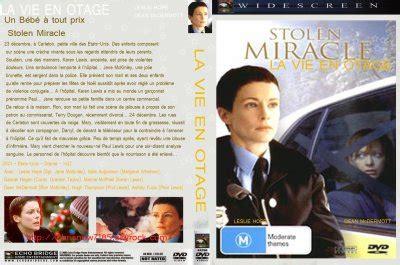 Stolen Miracle La Vie En Otage Un B 233 B 233 224 Tout Prix Stolen Miracle Cin 233 Ma De No 235 L Chrisn 248 W S
