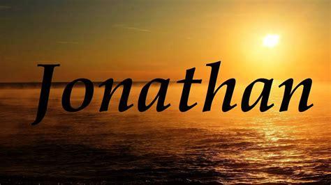 imagenes de amor para jonathan jonathan significado y origen del nombre youtube