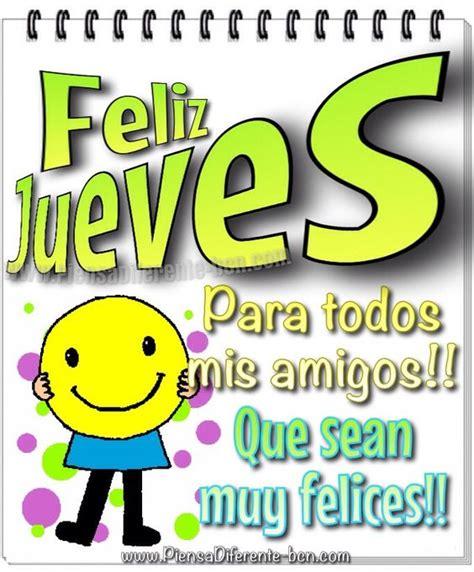 imagenes felices de buenos dias feliz jueves para todos mis amigos que sean muy felices