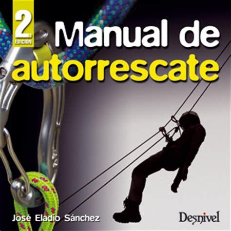 librerias tecnicas en madrid librer 237 a desnivel manual de autorrescate jos 233 eladio