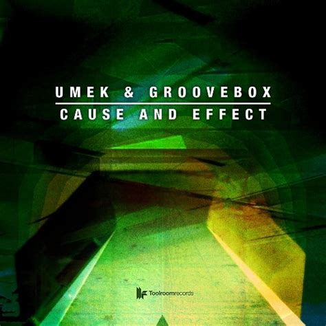 Free Cause Of Records Umek Groovebox Cause And Effect Original Club Mix Toolroom Records By Umek