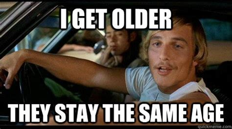 Dazed And Confused Meme - from dazed and confused alright alright alright movie