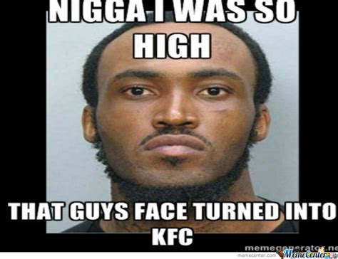 Nigga Memes - nigga kfc by ilyas meme center