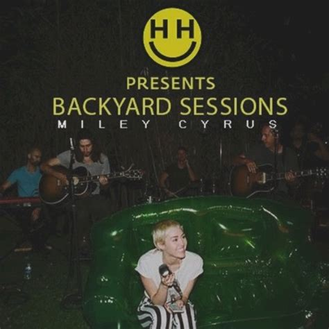 backyard session miley cyrus no freedom the backyard sessions by