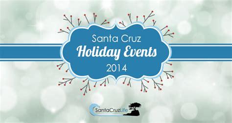 2014 santa cruz christmas events holiday events