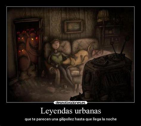 leyendas urbanas imagenes siniestras leyendas urbanas desmotivaciones
