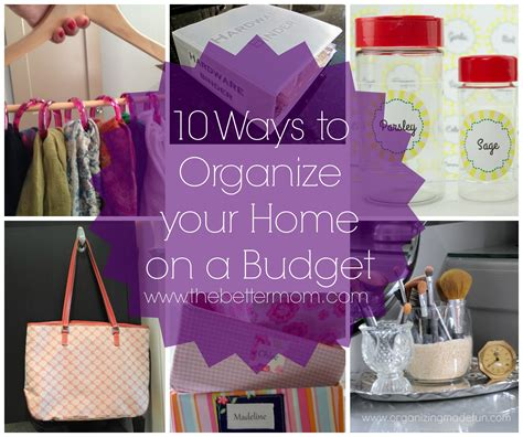 organizing a small house on a budget 10 ways to organize your home on a budget the better mom