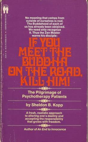 kuda meets the buddha books if you meet the buddha on the road kill him by sheldon b