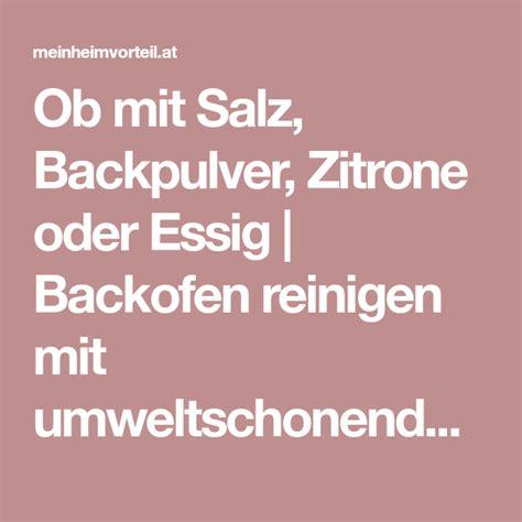 Backofen Reinigen Backpulver Salz by Ob Mit Salz Backpulver Zitrone Oder Essig Backofen