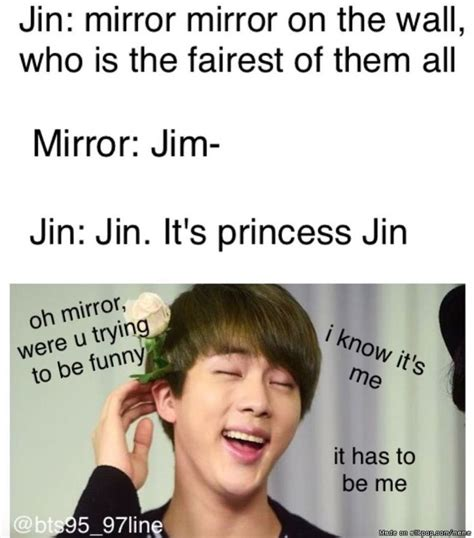 Looking In The Mirror Meme - bts meme jin mirror mirror on the wall jin is the