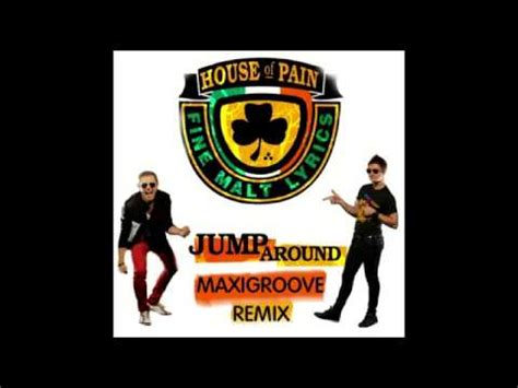 house of pain jump around official music video house of pain jump around maxigroove remix youtube