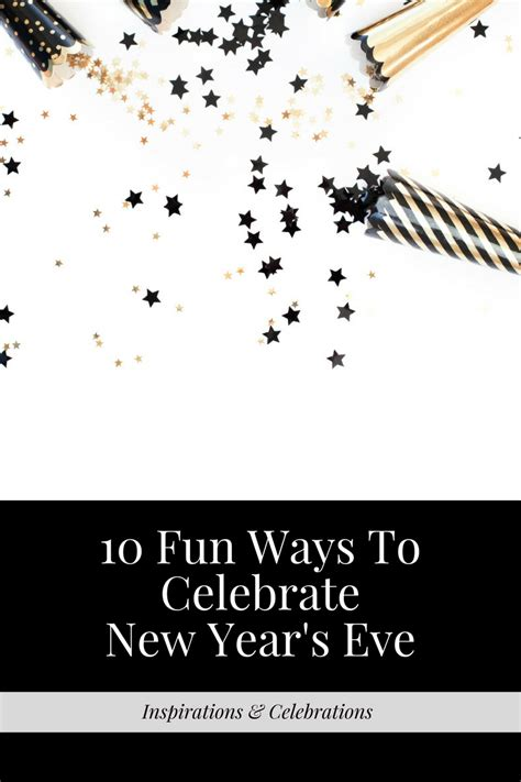 10 fun ways to celebrate new year s eve