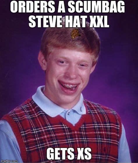 Scumbag Steve Hat Meme Generator - bad luck brian meme imgflip