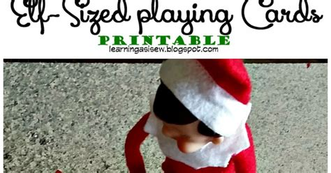 printable elf playing cards learning as i sew bake cut and create elf on the