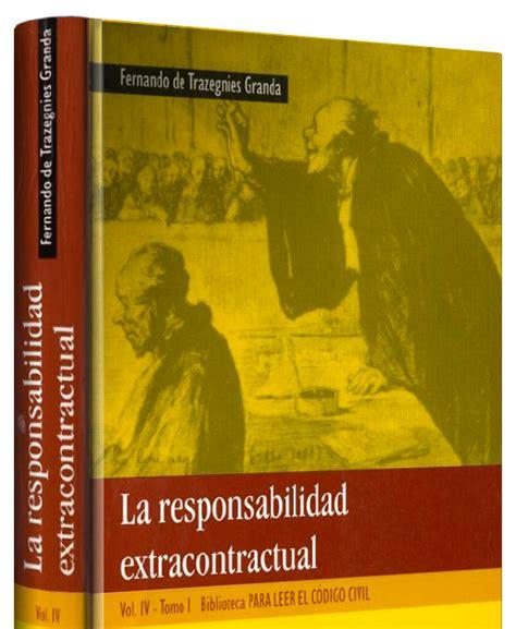 libro ecuador poesa 1986 2001 y la responsabilidad extracontractual fernando de trazegnies tomo i libros de derecho per 250