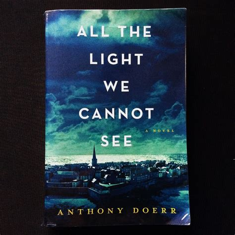 books like all the light we cannot see review all the light we cannot see by anthony doerr