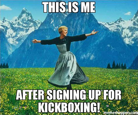 Kickboxing Meme - this is me after signing up for kickboxing meme sound