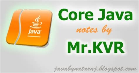 java tutorial kvr notes core java notes by kvr from sathya technologies