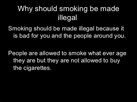 why should be made illegal