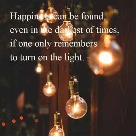 Light Of The That I Found by Happiness Can Be Found Even In The Darkest Of Times If