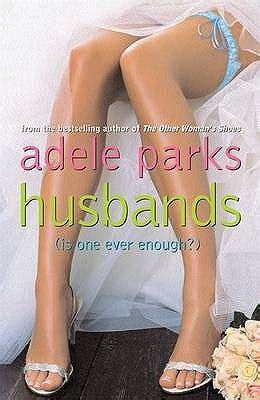 Book Review Husbands By Adele Parks by Husbands By Adele Parks Reviews Discussion Bookclubs