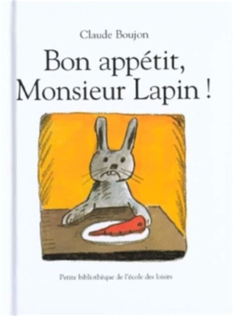 libro bon appetit monsieur lapin bon app 233 monsieur lapin livraddict
