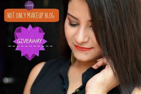 Makeup Giveaway Blog - indian beauty blog giveaway not only makeup blog
