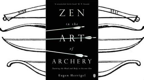 zen in the of archery books book review zen in the of archery by eugen herrigel
