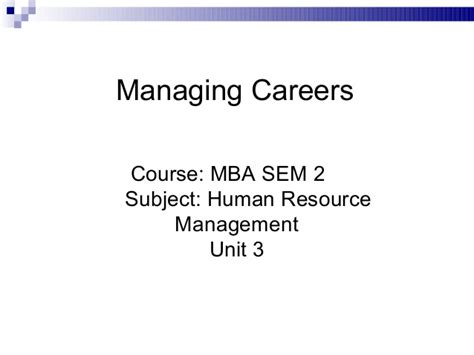 Mba Career Management Course by Mba Ii Hrm U 3 2 Managing Careers