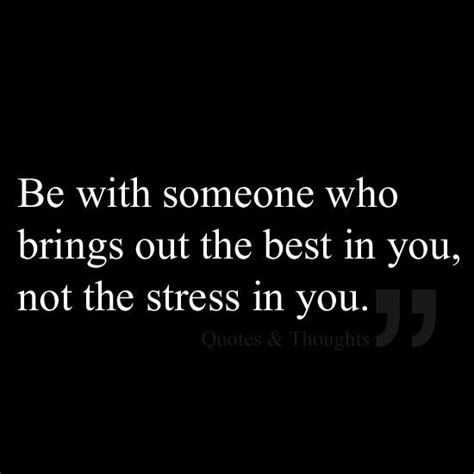 A Who Brings Out Your Best by Lose The Drama Be With Someone Who Brings Out The Best