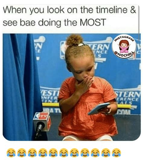 Doing On The by When You Look On The Timeline See Bae Doing The Most