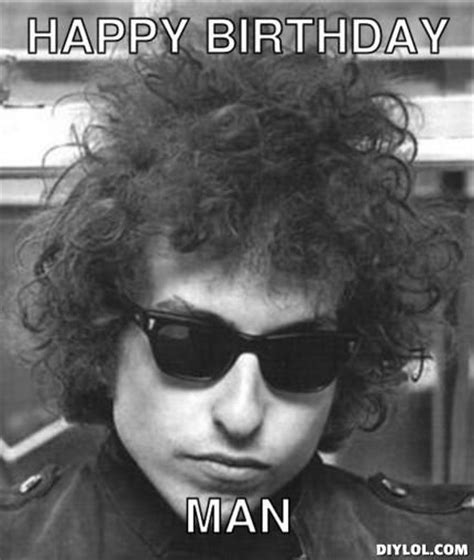 Hipster Meme Generator - hipster bob dylan meme generator happy birthday man 22d78d