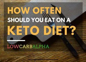 how often should you feed lowcarbalpha ketogenic diet lifestyle low carb keto lchf recipes