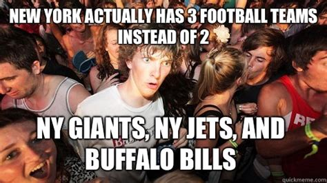 Ny Memes - new york actually has 3 football teams instead of 2 ny giants ny jets and buffalo bills