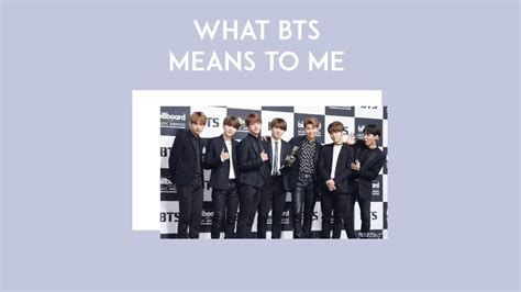 bts meaning what bts means to me k pop amino