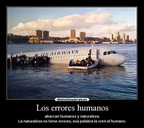 desastres de humanos los errores los errores humanos desmotivaciones