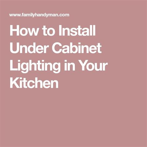 how to install cabinet lighting best 25 installing cabinet lighting ideas on