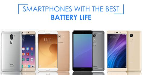 smartphone best battery top smartphones with best battery mobiles with