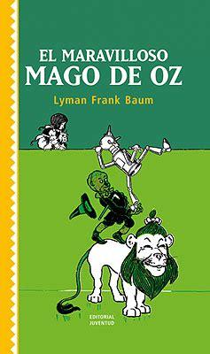 libro el mago de oz libro el maravilloso mundo de oz bibliobulimica s blog