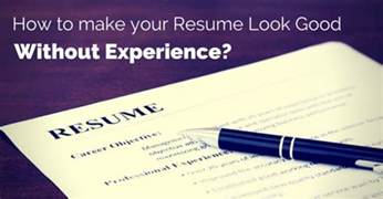 how to make your resume look without experience
