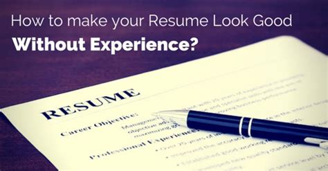 how to make your resume look without experience wisestep