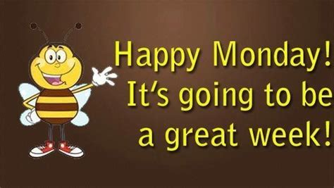 Its Going To Be A by Happy Monday Its Going To Be A Great Week Pictures