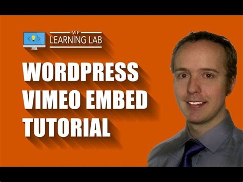 wordpress tutorial embed video wordpress vimeo embed tutorial wp learning lab